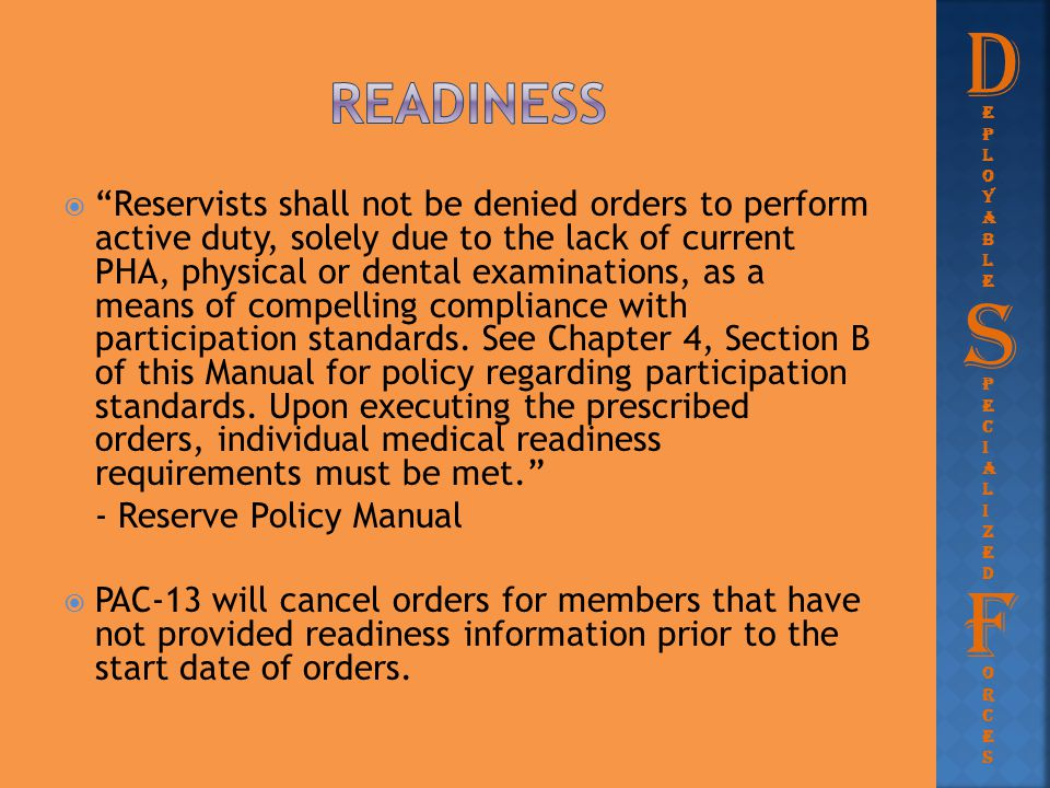 """ """"Reservists shall not be denied orders to perform active duty, solely due to the lack of current PHA, physical or dental examinations, as a means of"""