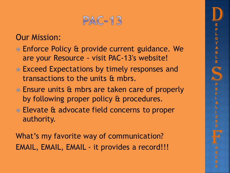 Our Mission:  Enforce Policy & provide current guidance. We are your Resource - visit PAC-13's website!  Exceed Expectations by timely responses and
