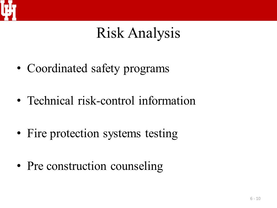 Risk Analysis Coordinated safety programs Technical risk-control information Fire protection systems testing Pre construction counseling 6 - 10