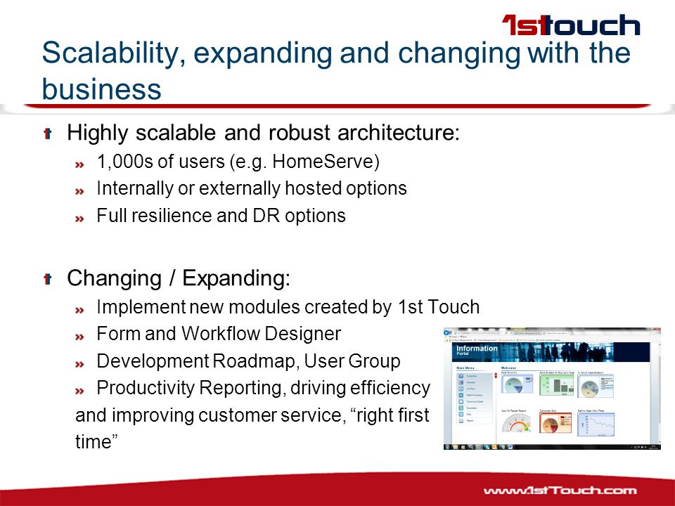Scalability, expanding and changing with the business Highly scalable and robust architecture: 1,000s of users (e.g.