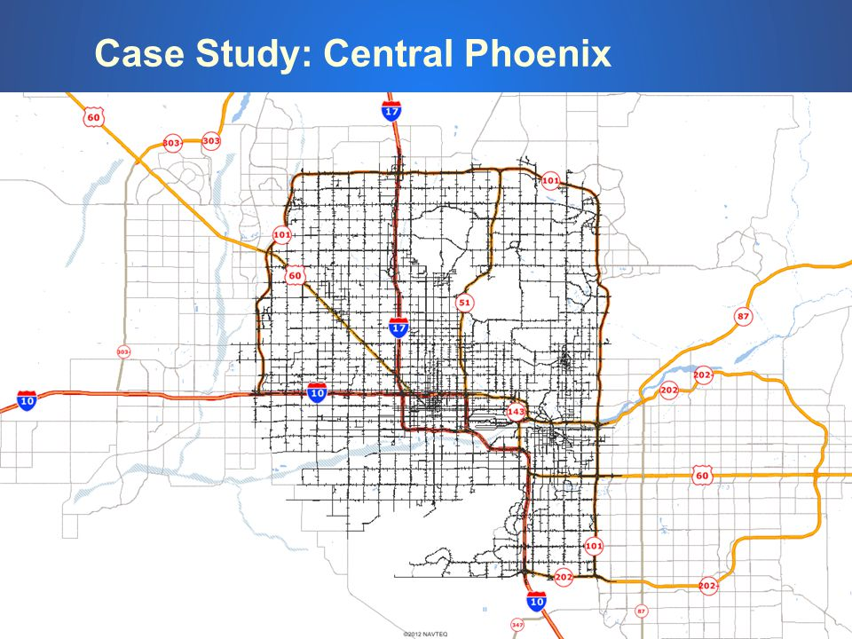 Case Study: Central Phoenix This is a map This is a dynamic volume table This is a trip data table