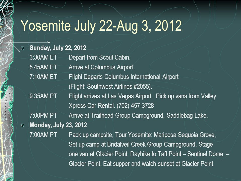 Yosemite July 22-Aug 3, 2012 Sunday, July 22, 2012 3:30AM ETDepart from Scout Cabin.