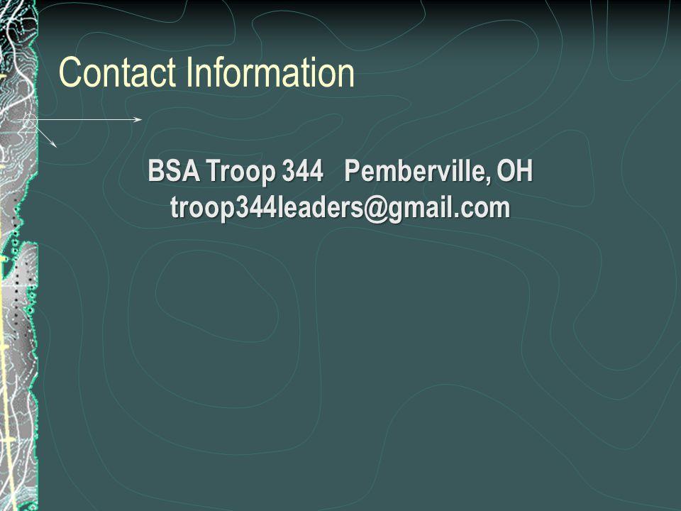 Contact Information BSA Troop 344 Pemberville, OH troop344leaders@gmail.com