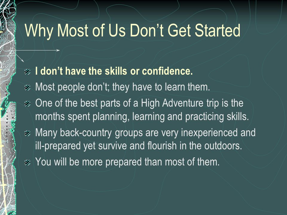 Why Most of Us Don't Get Started I don't have the skills or confidence.
