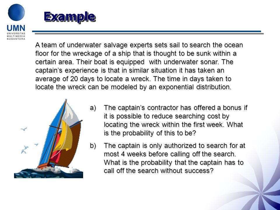 ExampleExample A team of underwater salvage experts sets sail to search the ocean floor for the wreckage of a ship that is thought to be sunk within a certain area.