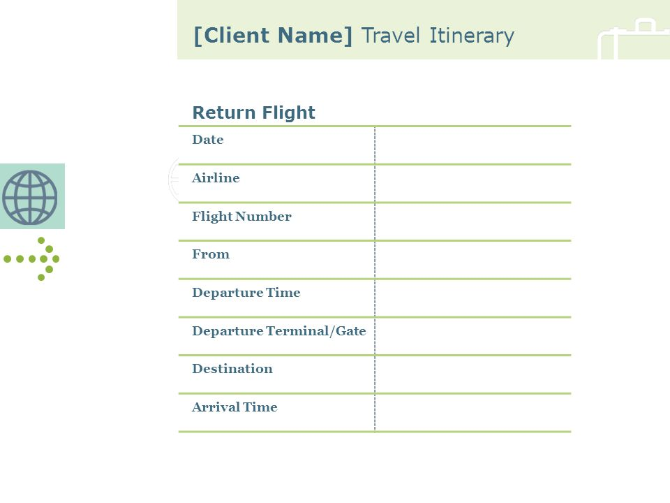 [Client Name] Travel Itinerary Return Flight (continued) Length of Flight Class Seat Number Status Confirmation Number Meal Aircraft Type Mileage