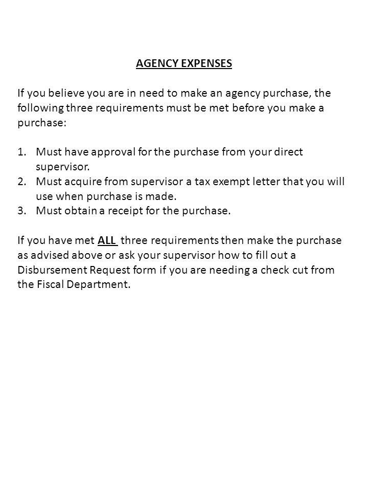 DISBURSEMENT REQUESTS 1.Attach documentation/receipts to back of the disbursement request.