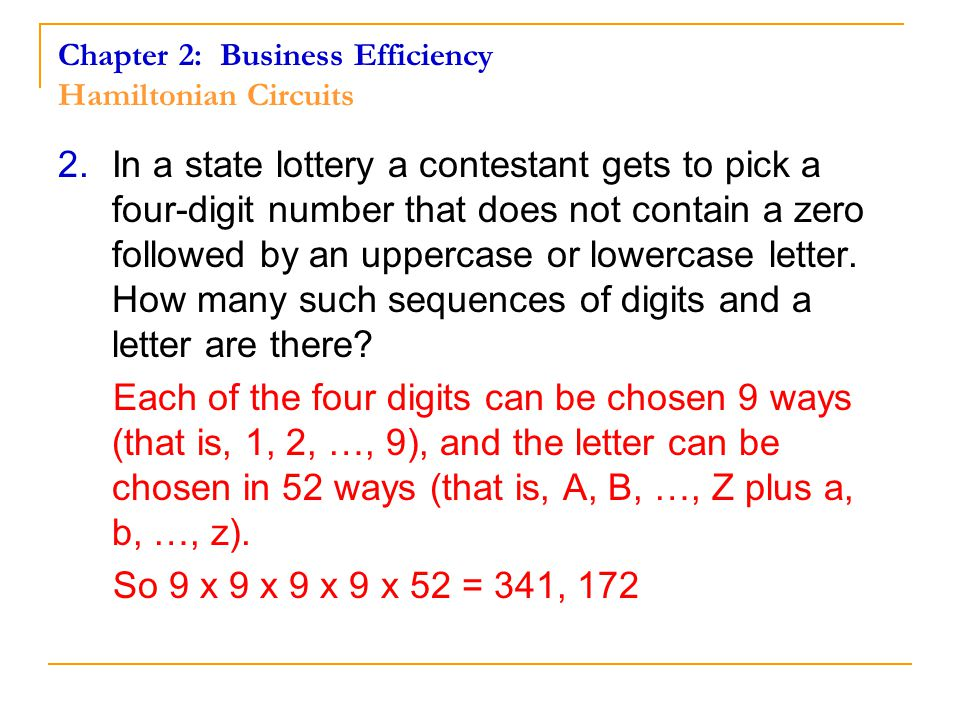 2.In a state lottery a contestant gets to pick a four-digit number that does not contain a zero followed by an uppercase or lowercase letter.