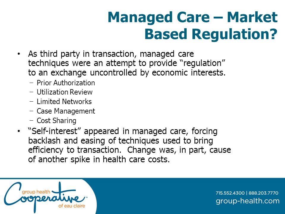 Managed Care – Market Based Regulation.