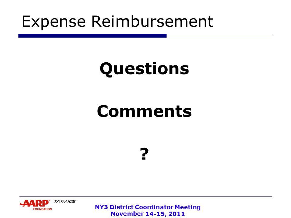 NY3 District Coordinator Meeting November 14-15, 2011 Expense Reimbursement Questions Comments ?