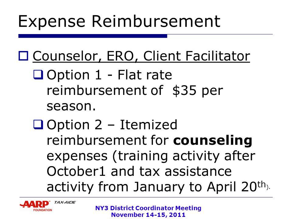 NY3 District Coordinator Meeting November 14-15, 2011 Expense Reimbursement  Counselor, ERO, Client Facilitator  Option 1 - Flat rate reimbursement