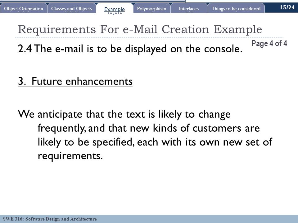 SWE 316: Software Design and Architecture Requirements For e-Mail Creation Example 2.4 The e-mail is to be displayed on the console.