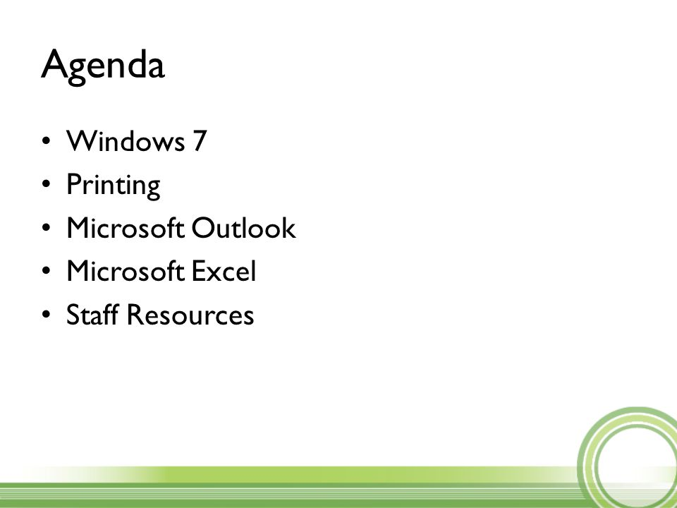 Agenda Windows 7 Printing Microsoft Outlook Microsoft Excel Staff Resources