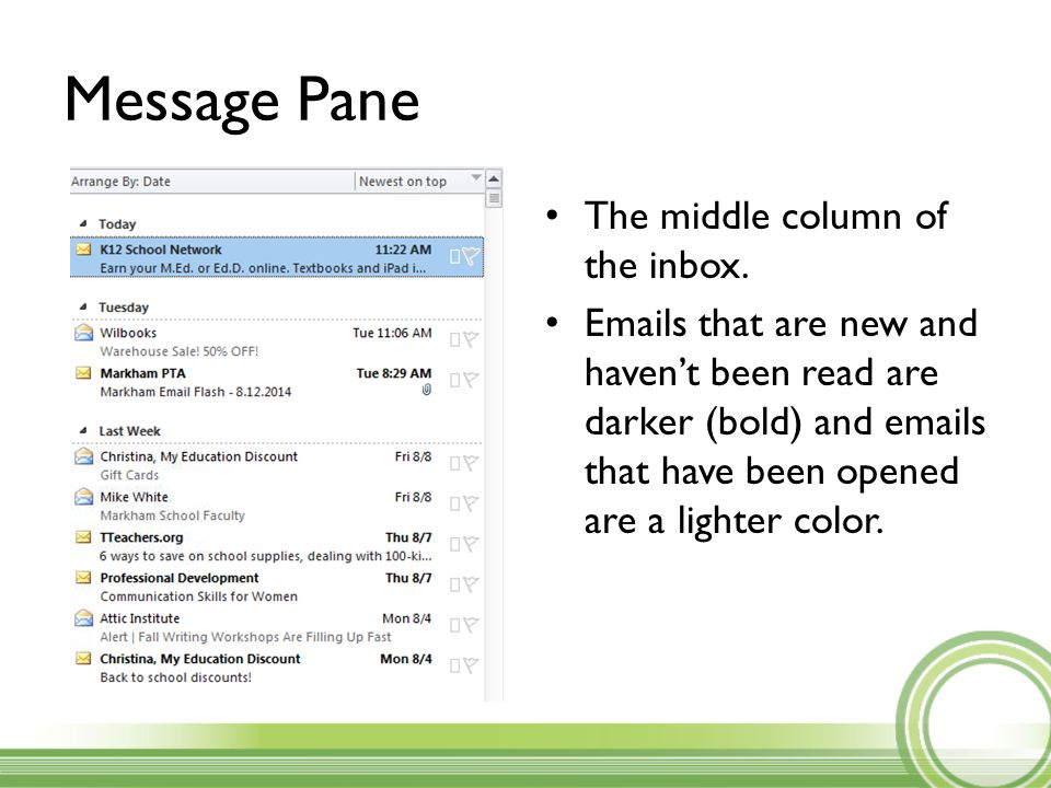Message Pane The middle column of the inbox.