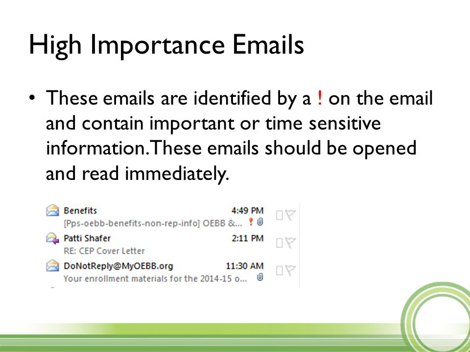 High Importance Emails These emails are identified by a .