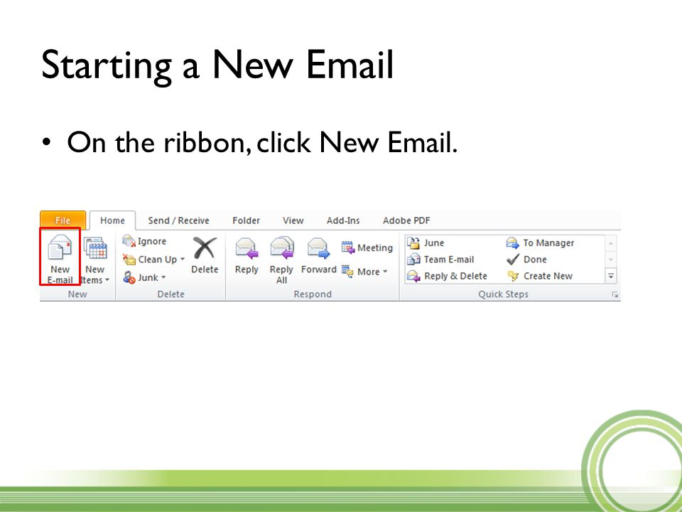 Starting a New Email On the ribbon, click New Email.
