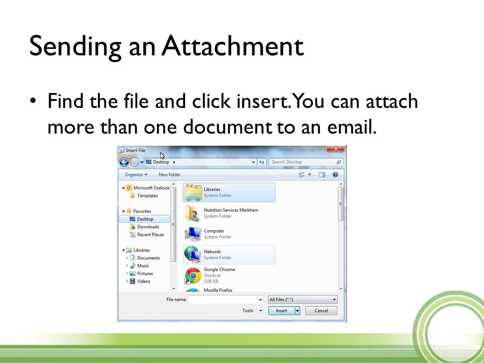 Sending an Attachment Find the file and click insert.