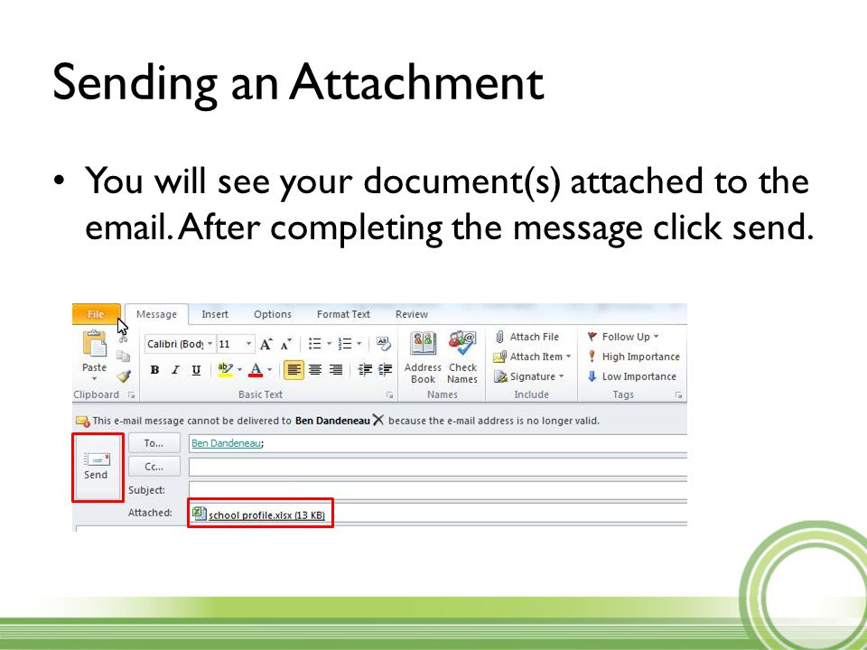 Sending an Attachment You will see your document(s) attached to the email.