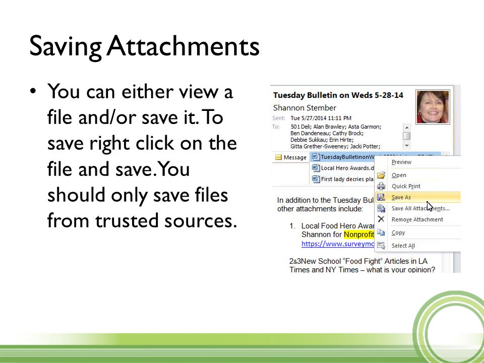 Saving Attachments You can either view a file and/or save it.