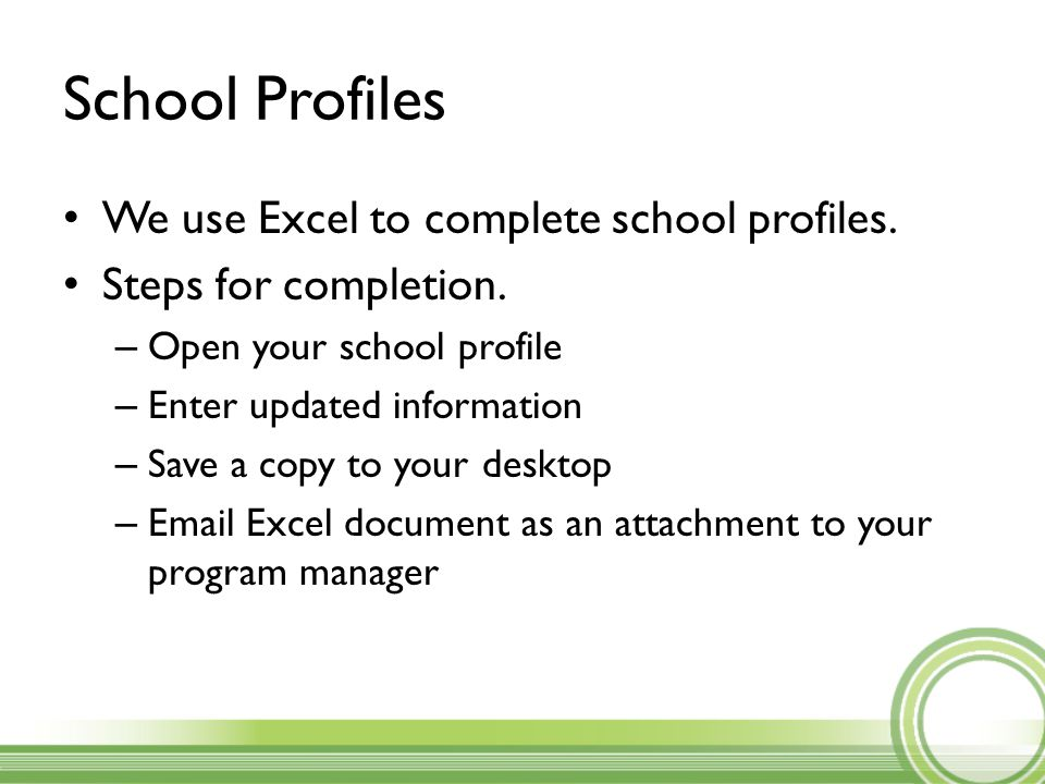 School Profiles We use Excel to complete school profiles.