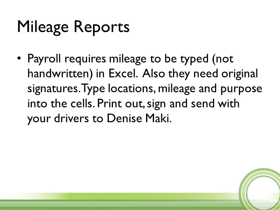 Mileage Reports Payroll requires mileage to be typed (not handwritten) in Excel.