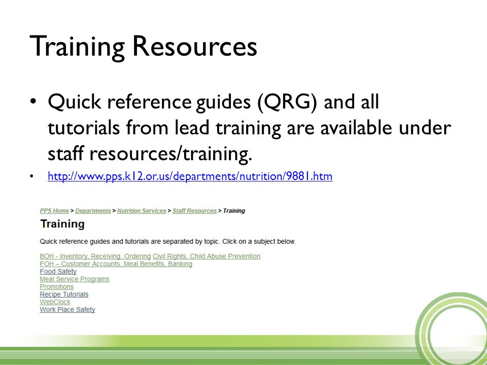 Training Resources Quick reference guides (QRG) and all tutorials from lead training are available under staff resources/training.
