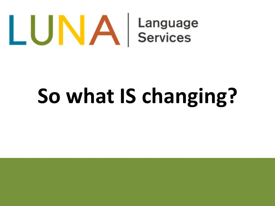 So what IS changing?