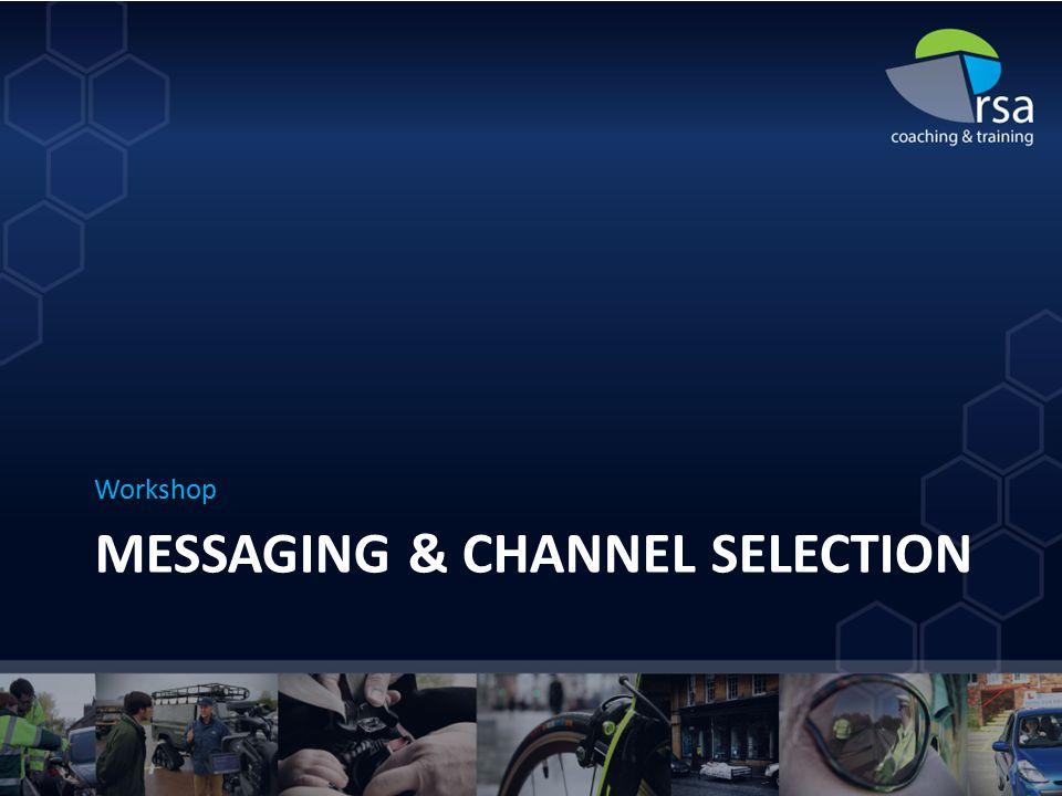MESSAGING & CHANNEL SELECTION Workshop