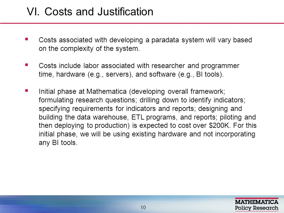  Costs associated with developing a paradata system will vary based on the complexity of the system.