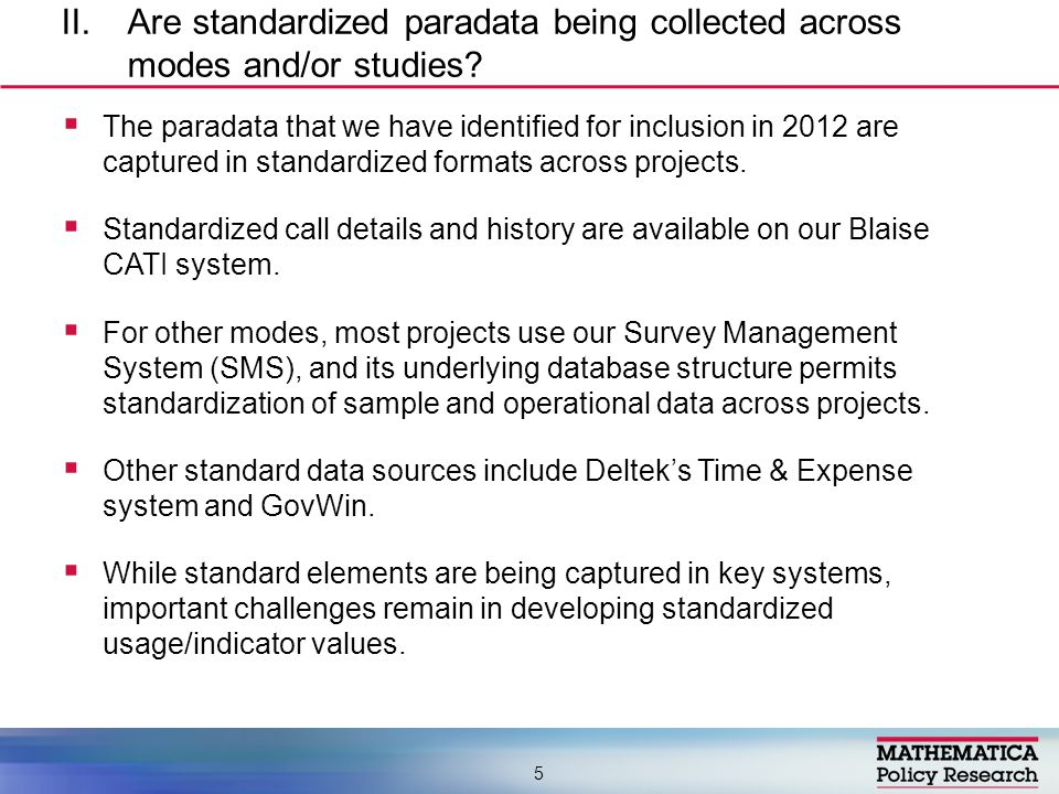  The paradata that we have identified for inclusion in 2012 are captured in standardized formats across projects.