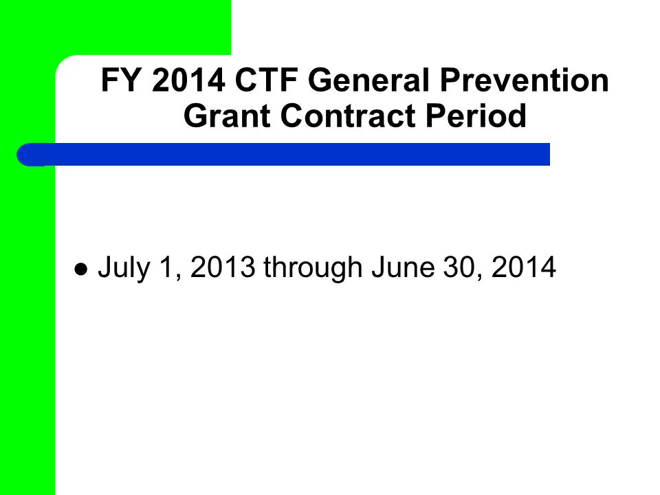 FY 2014 CTF General Prevention Grant Contract Period July 1, 2013 through June 30, 2014