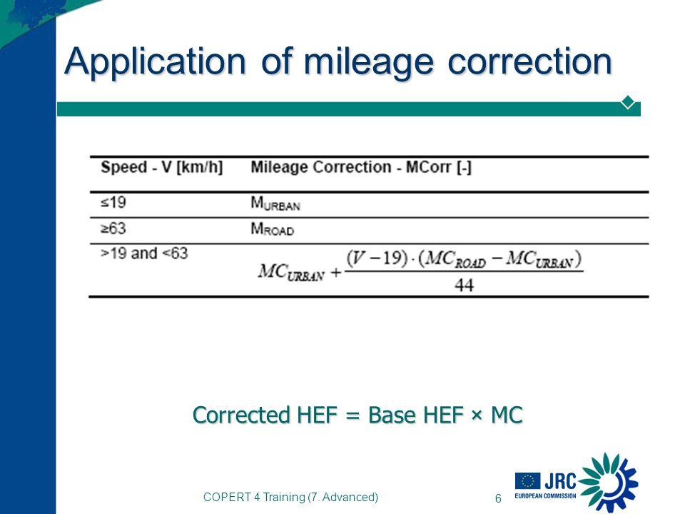 COPERT 4 Training (7. Advanced) 6 Application of mileage correction Corrected HEF = Base HEF × MC