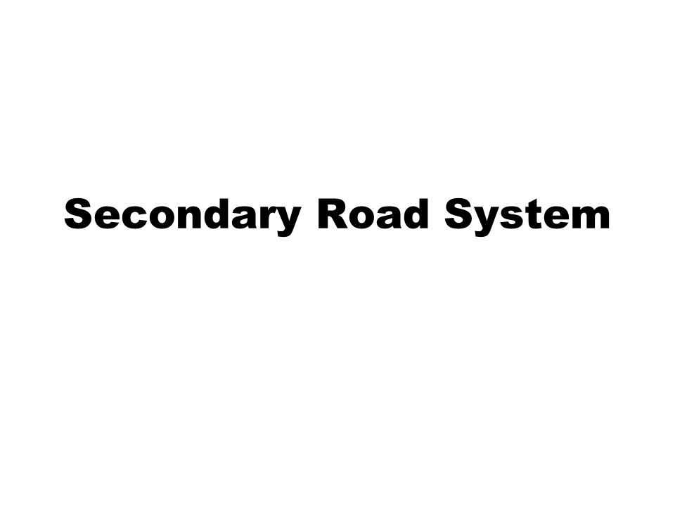 Secondary Road System
