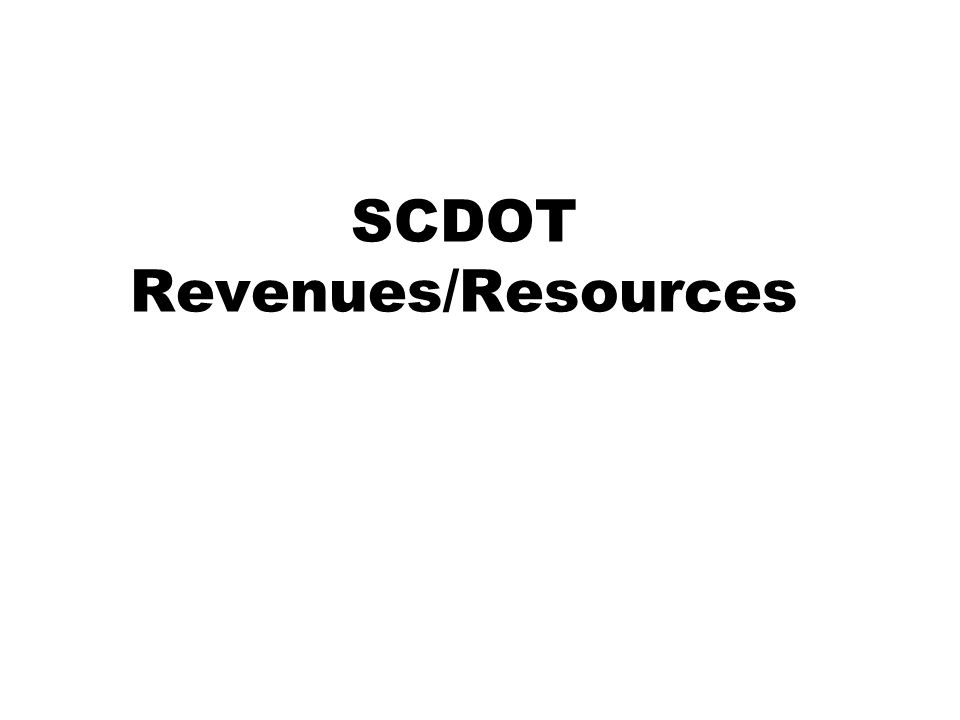 SCDOT Revenues/Resources