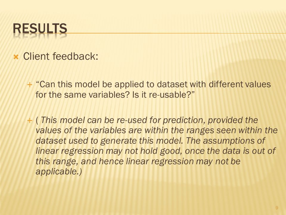  Client feedback:  Can this model be applied to dataset with different values for the same variables.