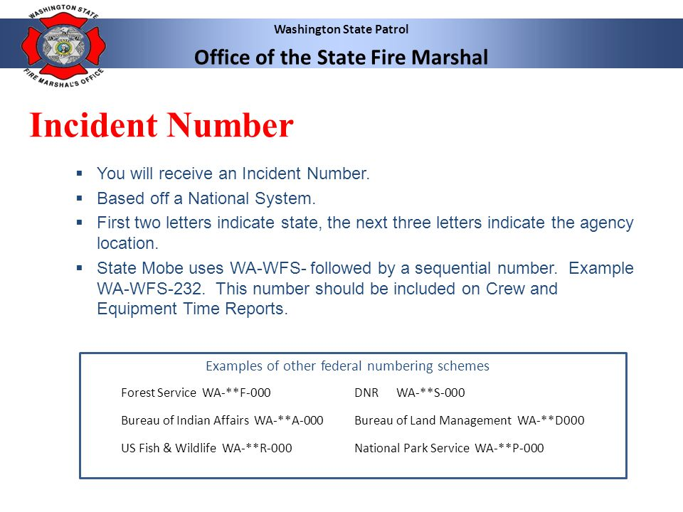 Washington State Patrol Office of the State Fire Marshal Resource Order Number  A unique number assigned to each apparatus by the WSP Mobilization Section.