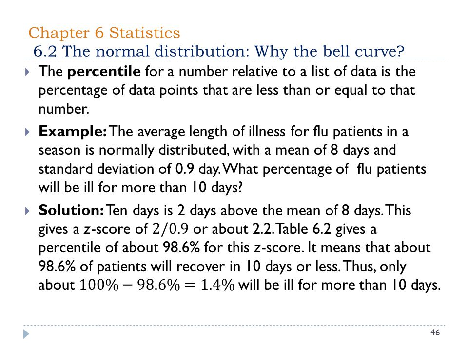 Chapter 6 Statistics 6.2 The normal distribution: Why the bell curve? 46