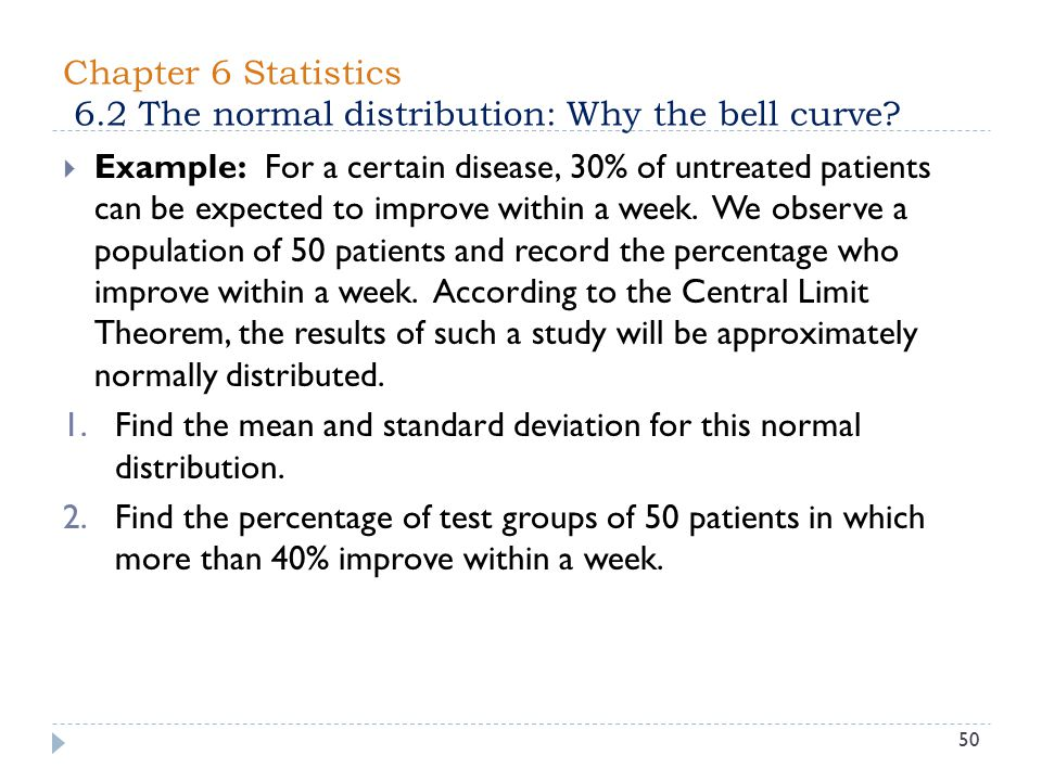 Chapter 6 Statistics 6.2 The normal distribution: Why the bell curve.