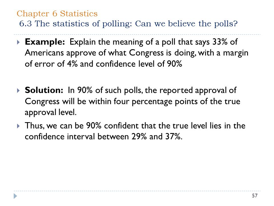 Chapter 6 Statistics 6.3 The statistics of polling: Can we believe the polls.