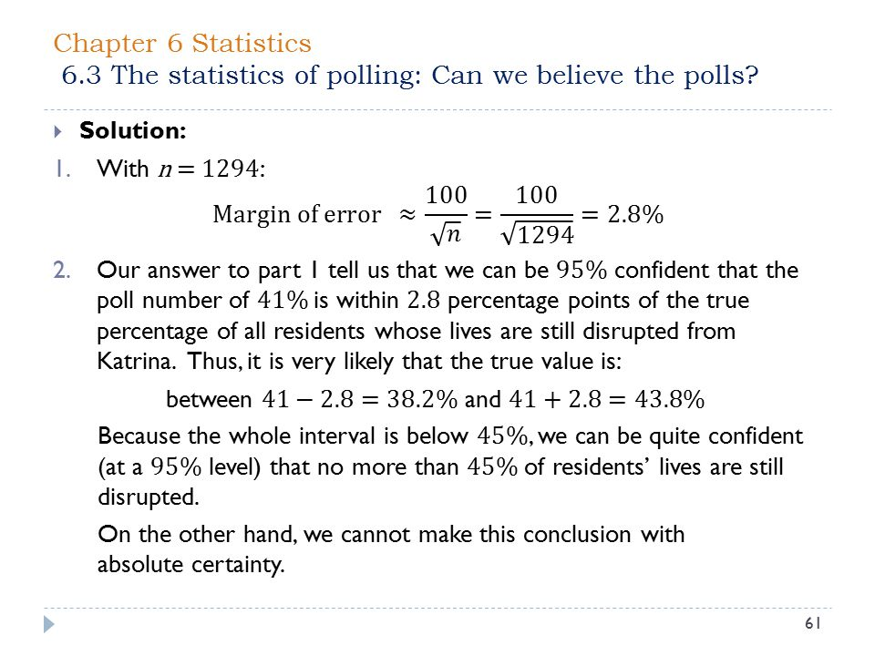Chapter 6 Statistics 6.3 The statistics of polling: Can we believe the polls? 61