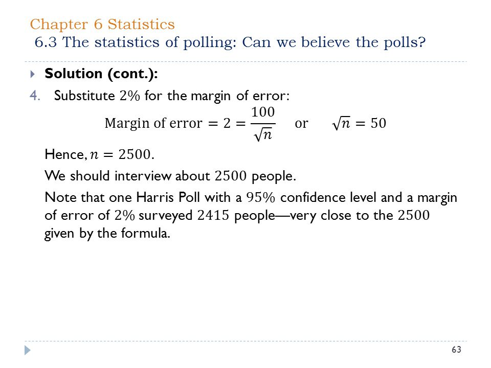 Chapter 6 Statistics 6.3 The statistics of polling: Can we believe the polls? 63