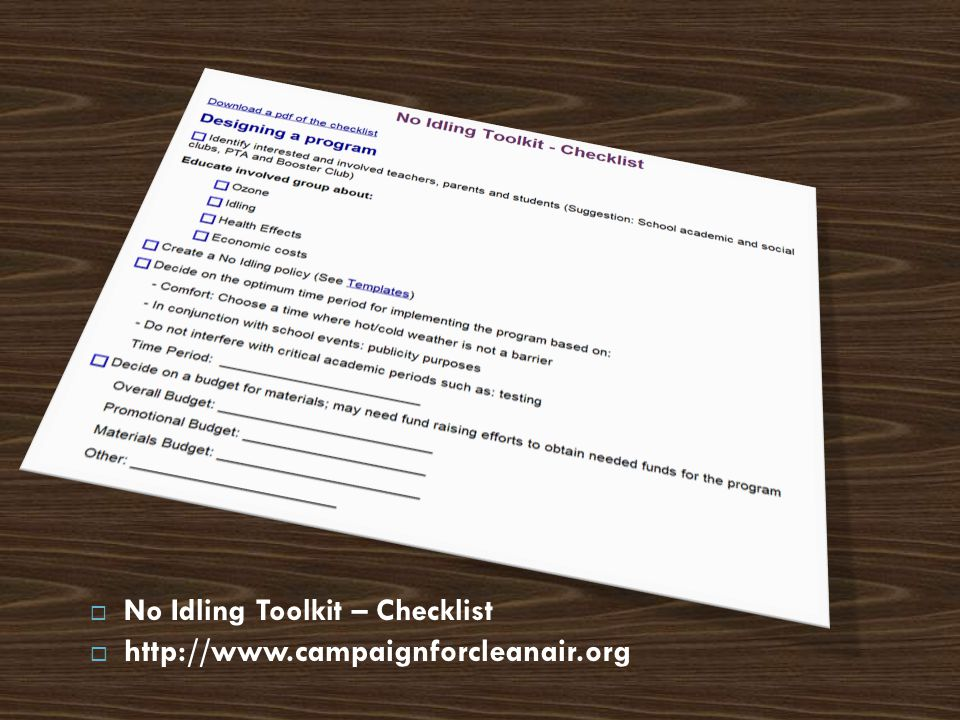  No Idling Toolkit – Checklist  http://www.campaignforcleanair.org