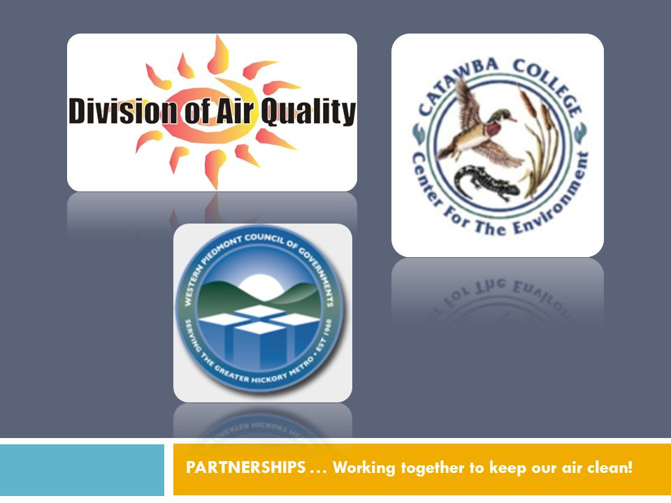PARTNERSHIPS … Working together to keep our air clean!