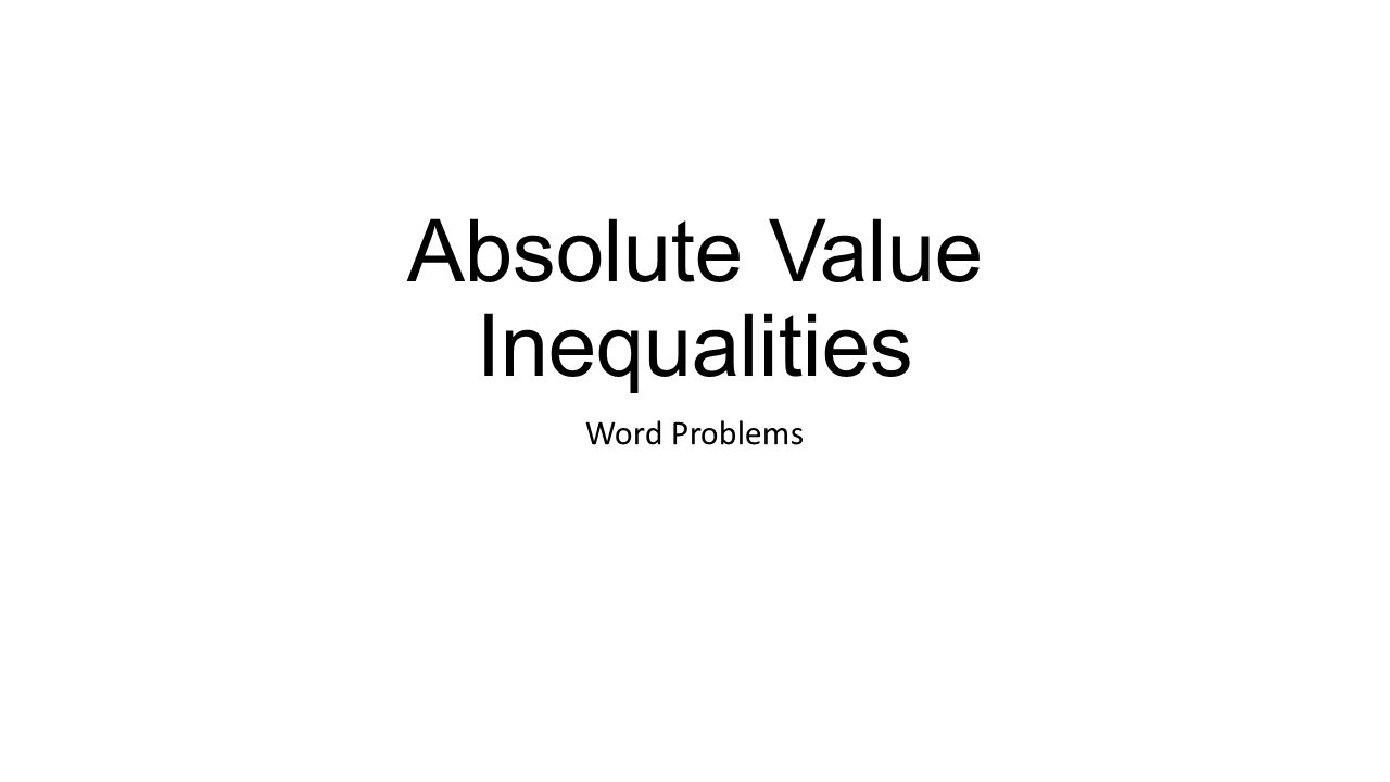 Absolute Value Inequalities Word Problems
