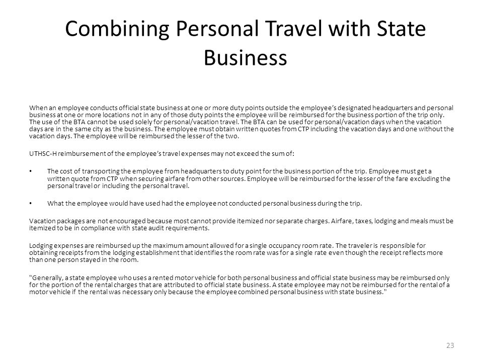 Combining Personal Travel with State Business When an employee conducts official state business at one or more duty points outside the employee's desi
