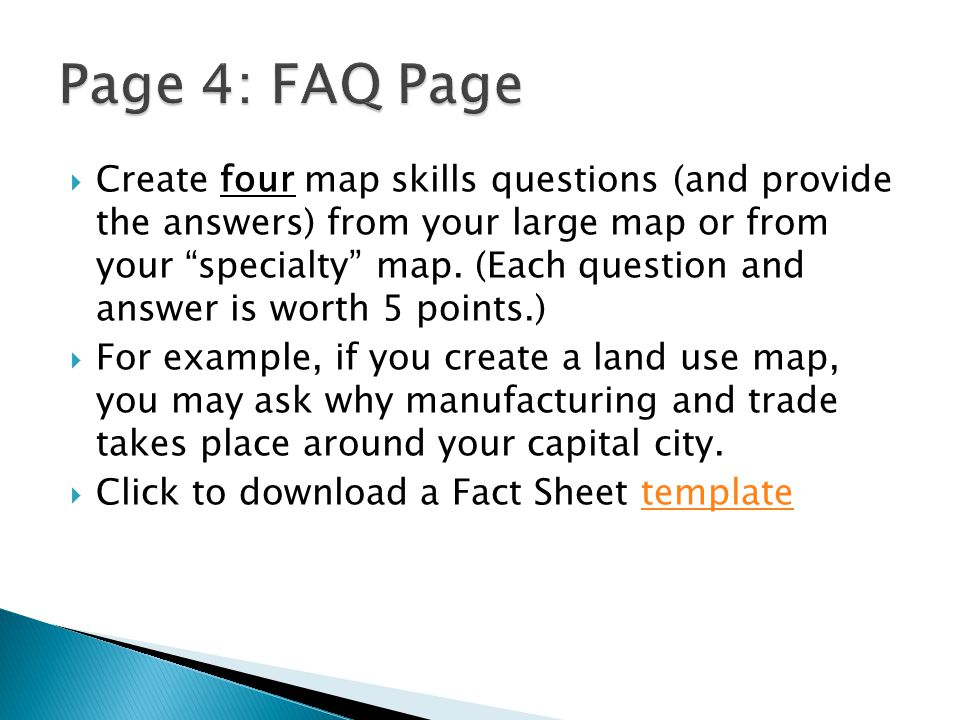  Create four map skills questions (and provide the answers) from your large map or from your specialty map.