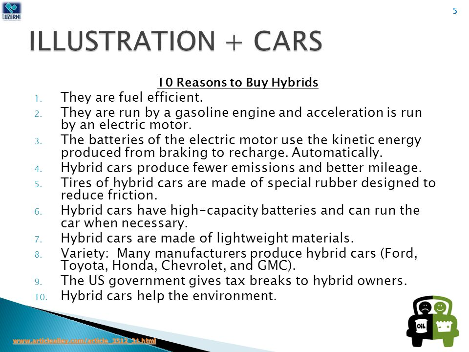 10 Reasons to Buy Hybrids 1. They are fuel efficient.