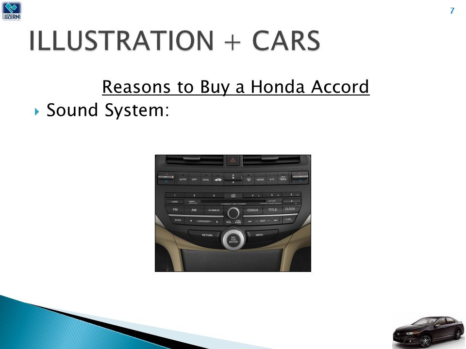 Reasons to Buy a Honda Accord  Sound System: 7