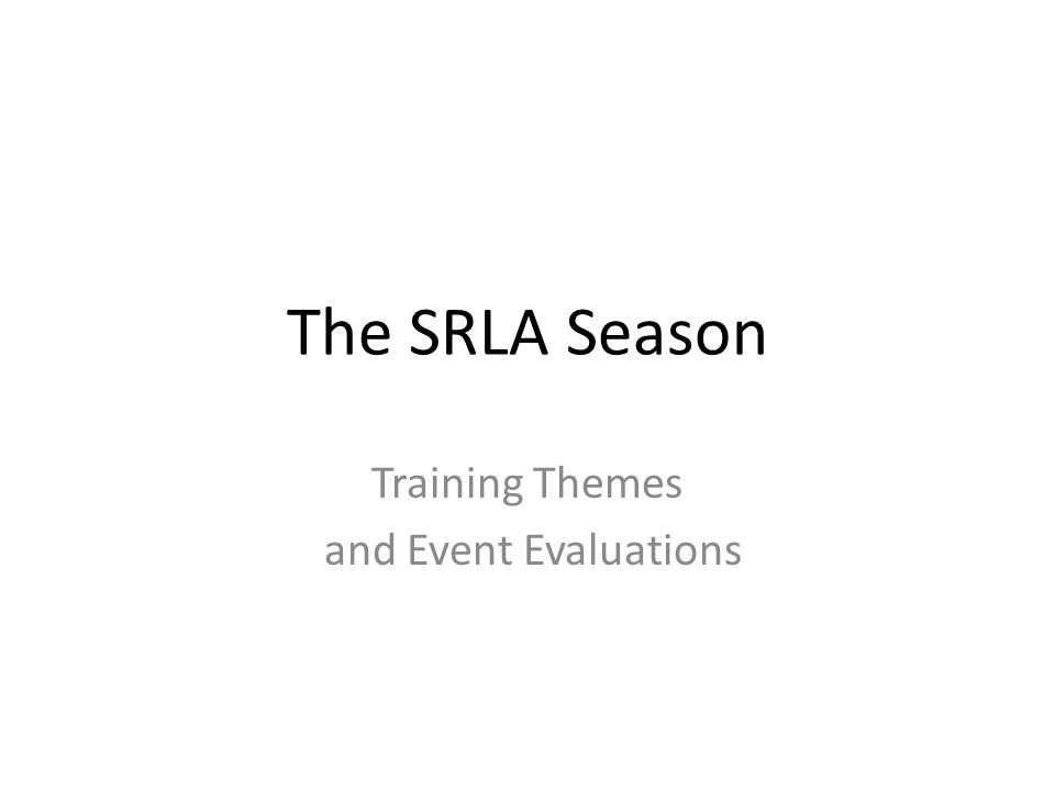 The SRLA Season Training Themes and Event Evaluations