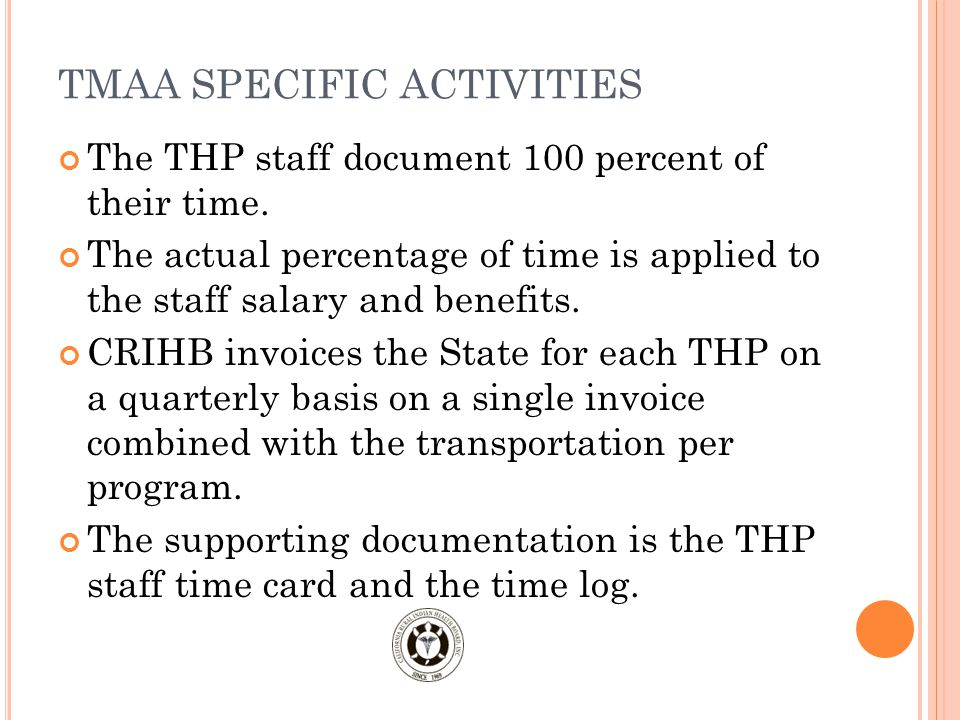 TMAA SPECIFIC ACTIVITIES The THP staff document 100 percent of their time.